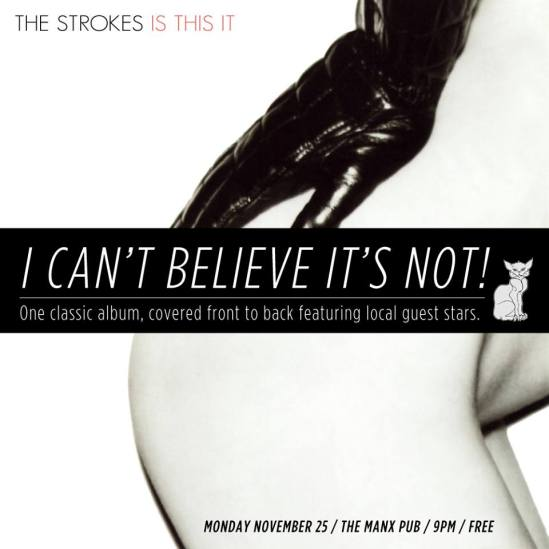 i can't believe it's not, the strokes, is this it, the manx, rolf klausener, ottawa
