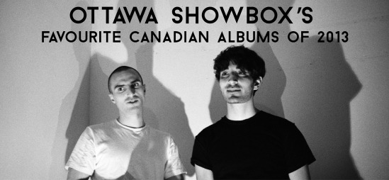 Ottawa, Best Albums of 2013, Best of, Canadian Music, Indie, Best canadian music