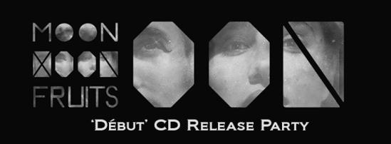 Moonfruits CD Release