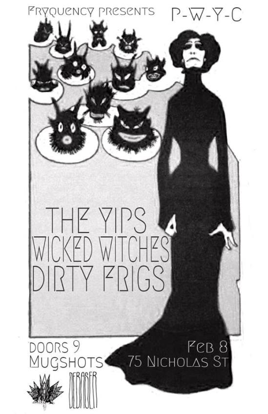the yips, ottawa, bands, dirty frigs, wicked witches